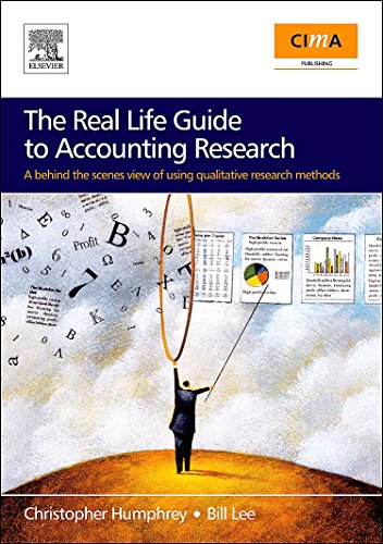 9780080489926: The Real Life Guide to Accounting Research (Paperback Edition): A Behind-the-Scenes View of Using Qualitative Research Methods