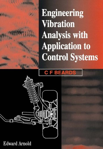 9780080523651: [(Engineering Vibration Analysis with Application to Control Systems)] [Author: C. Beards] published on (July, 1995)