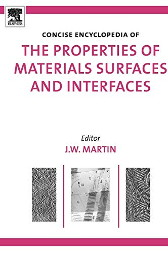 9780080548111: The Concise Encyclopedia of the Properties of Materials Surfaces and Interfaces