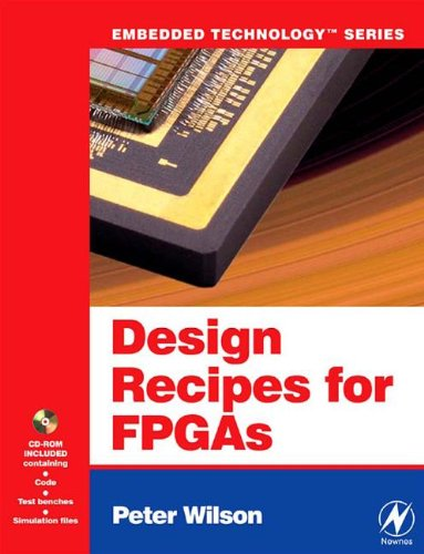 9780080548425: [Design Recipes for FPGAs: Using Verilog and VHDL] (By: Peter Wilson) [published: July, 2007]