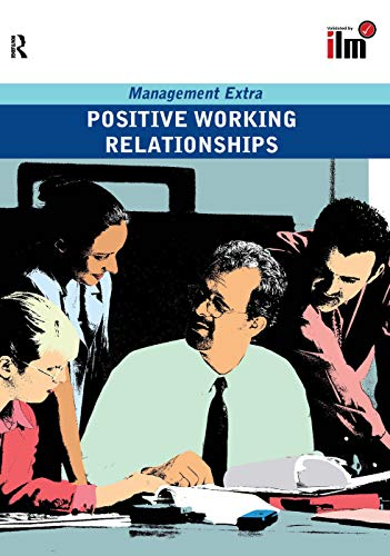 9780080554822: Positive Working Relationships: Revised Edition (Management Extra)