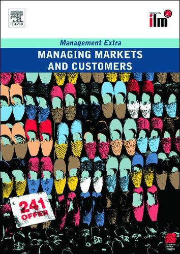 9780080557397: Managing Markets and Customers: Revised Edition (Management Extra)