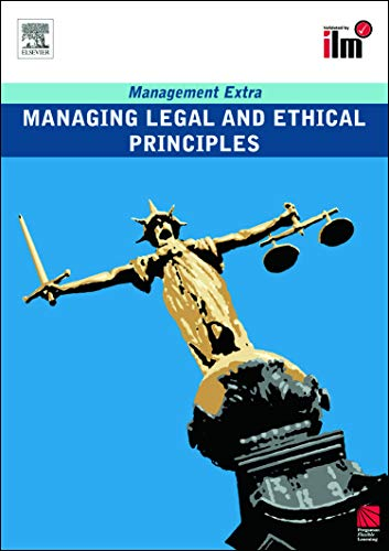 9780080557410: Managing Legal and Ethical Principles: Revised Edition (Management Extra)