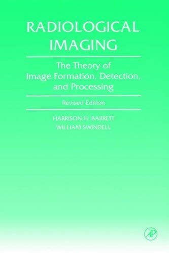 9780080572307: [(Radiological Imaging: The Theory of Image Formation, Detection and Processing)] [Author: Harrison H. Barrett] published on (October, 1996)