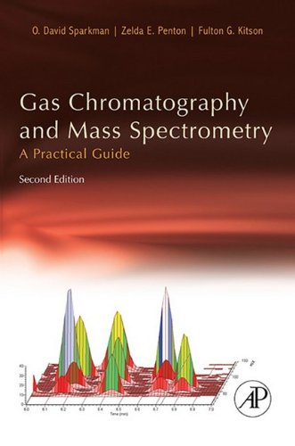 9780080920153: [Gas Chromatography and Mass Spectrometry: A Practical Guide] (By: O. David Sparkman) [published: May, 2011]