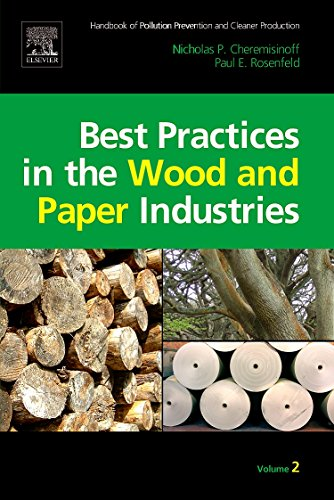 Handbook Of Pollution Prevention And Cleaner Production Vol. 2: Best Practices In The Wood And ...