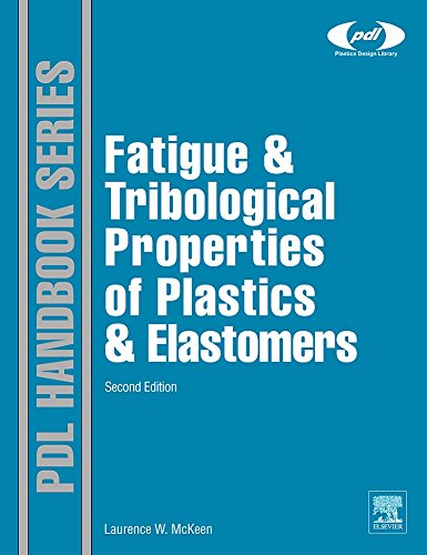 9780080964508: Fatigue and Tribological Properties of Plastics and Elastomers, Second Edition (Plastics Design Library)