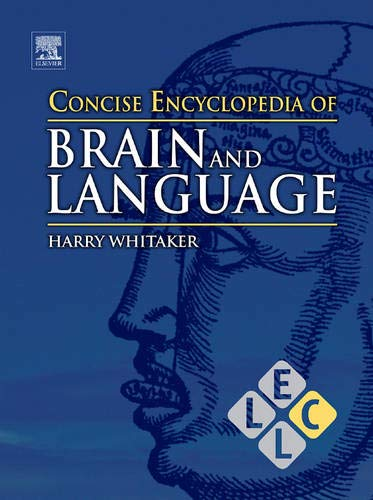 9780080964980: Concise Encyclopedia of Brain and Language (Concise Encyclopedias of Language and Linguistics)