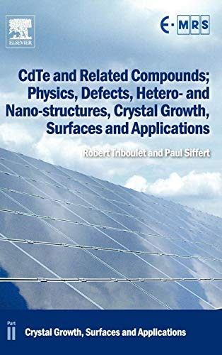 9780080965130: CdTe and Related Compounds; Physics, Defects, Hetero- and Nano-structures, Crystal Growth, Surfaces and Applications (European Materials Research Society Series)