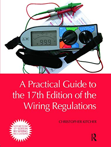 9780080965604: A Practical Guide to the 17th Edition of the Wiring Regulations