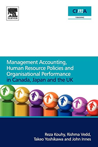 9780080965925: Management Accounting, Human Resource Policies and Organisational Performance in Canada, Japan and the UK