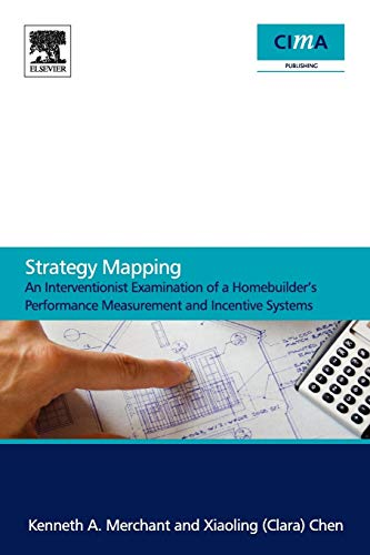 9780080965949: Strategy Mapping: An Interventionist Examination of a Homebuilder's Performance Measurement and Incentive Systems