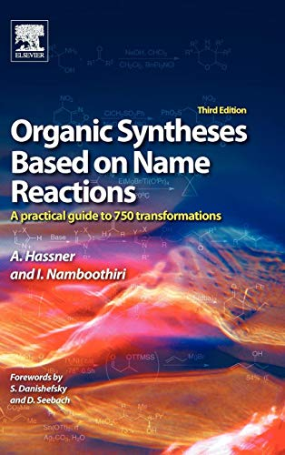 9780080966304: Organic Syntheses Based on Name Reactions, Third Edition: A Practical Guide to 750 Transformations