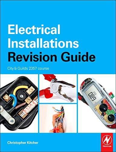 9780080966465: Electrical Installations Revision Guide: City & Guilds 2330 and 2356 courses (City & Guilds Revision Guide)