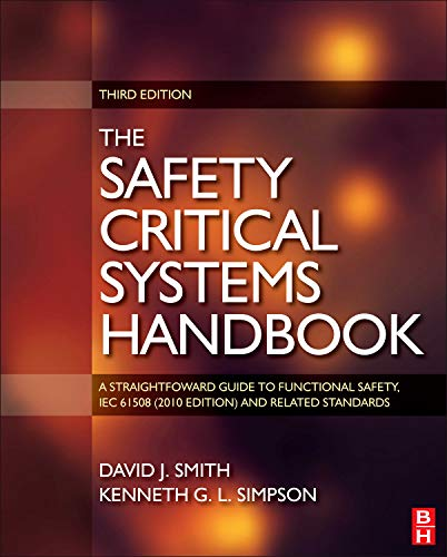 9780080967813: Safety Critical Systems Handbook: A Straightfoward Guide to Functional Safety, IEC 61508 (2010 Edition) and Related Standards, Including Process IEC 61511 and Machinery IEC 62061 and ISO 13849