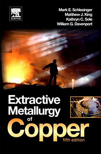 Extractive Metallurgy of Copper: Schlesinger, Mark E.; King, Matthew J.; Sole, Kathryn C.; ...