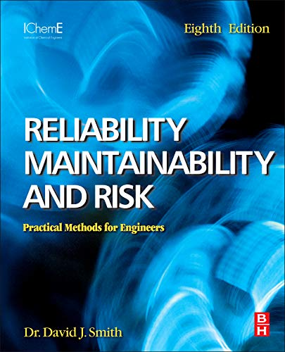 Reliability, Maintainability and Risk 8e: Practical Methods: David J. Smith