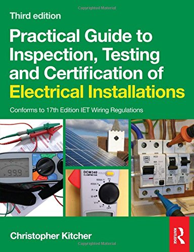 9780080969077: Practical Guide to Inspection, Testing and Certification of Electrical Installations