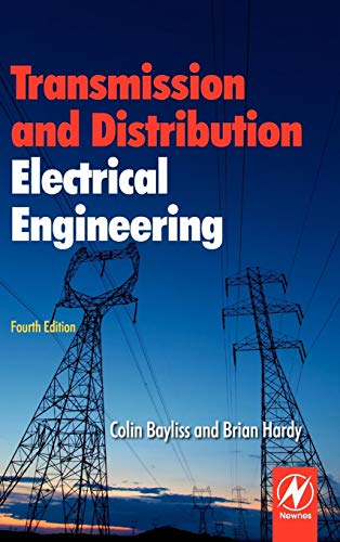 Transmission and Distribution Electrical Engineering, Fourth Edition (0080969127) by Colin Bayliss; Brian Hardy