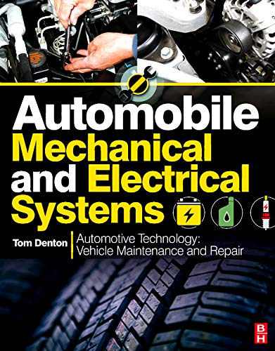 9780080969459: Automobile Mechanical and Electrical Systems: Automotive Technology: Vehicle Maintenance and Repair (Vehicle Maintenance & Repr Nv2)