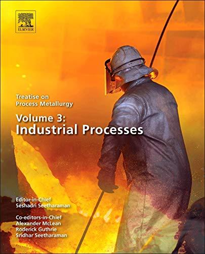 9780080969886: Treatise on Process Metallurgy, Volume 3: Industrial Processes