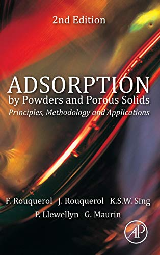 Adsorption by Powders and Porous Solids: Principles,: Rouquerol, Jean/ Rouquerol,