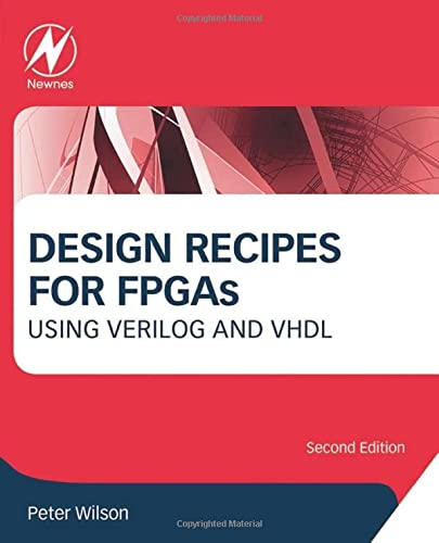 9780080971292: Design Recipes for FPGAs, Second Edition: Using Verilog and VHDL