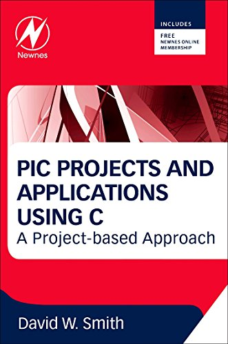 9780080971513: PIC Projects and Applications Using C: A Project-based Approach