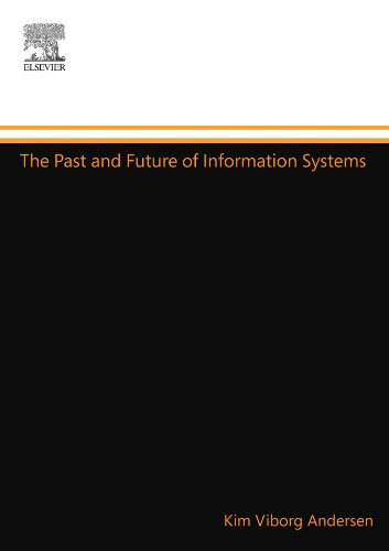 9780080972046: The Past and Future of Information Systems