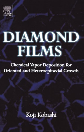 9780080972350: Diamond Films: Chemical Vapor Deposition for Oriented and Heteroepitaxial Growth