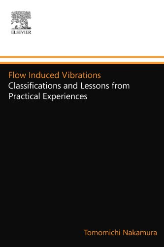 9780080972527: Flow Induced Vibrations: Classifications and Lessons from Practical Experiences