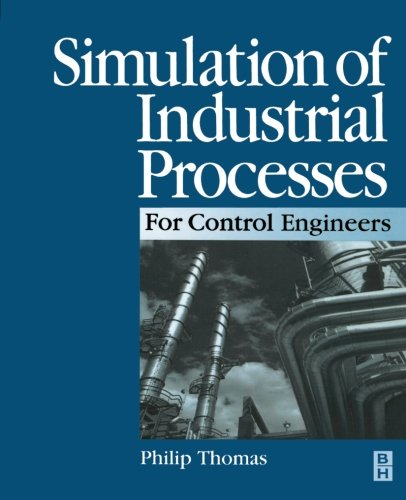 9780080972756: Simulation of Industrial Processes for Control Engineers