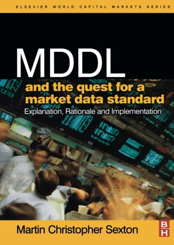 9780080973111: MDDL and the Quest for a Market Data Standard: Explanation, Rationale, and Implementation