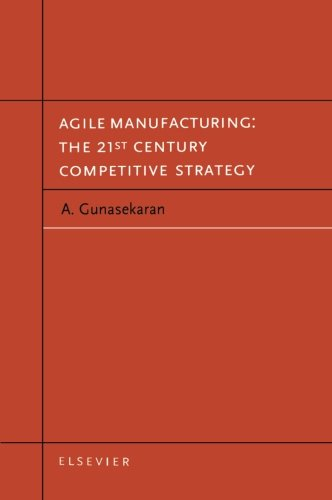 9780080973173: Agile Manufacturing: The 21st Century Competitive Strategy