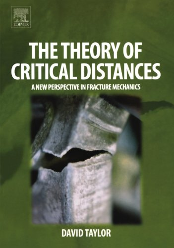 9780080973258: The Theory of Critical Distances: A New Perspective in Fracture Mechanics
