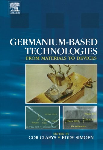 9780080973326: Germanium-Based Technologies: From Materials to Devices