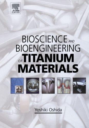 9780080973388: Bioscience and Bioengineering of Titanium Materials