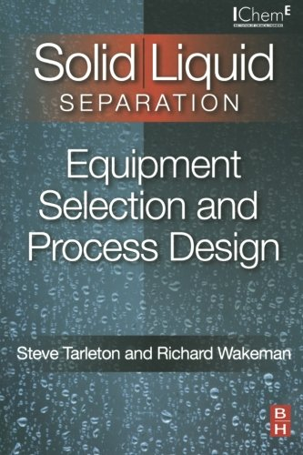 9780080973487: Solid/Liquid Separation: Equipment Selection and Process Design