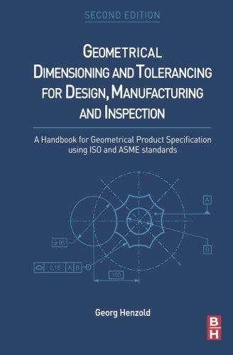 9780080973760: Geometrical Dimensioning and Tolerancing for Design, Manufacturing and Inspection: A Handbook for Geometrical Product Specification using ISO and ASME standards