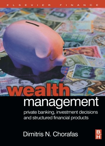 9780080973807: Wealth Management: Private Banking, Investment Decisions, and Structured Financial Products