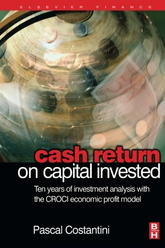 9780080973869: Cash Return on Capital Invested: Ten Years of Investment Analysis with the CROCI Economic Profit Model