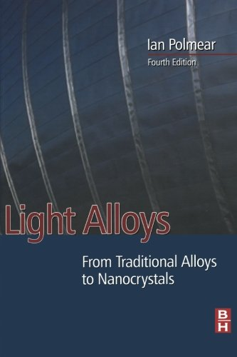 9780080973920: Light Alloys: From Traditional Alloys to Nanocrystals