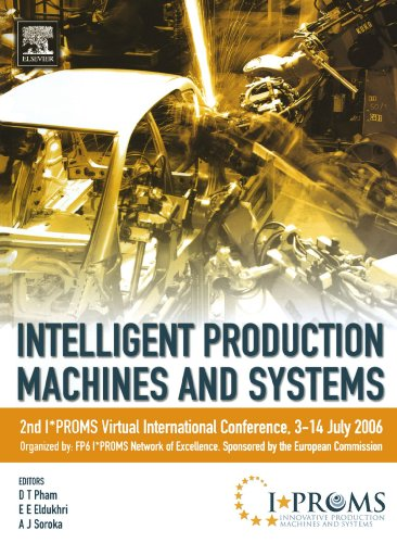 9780080974132: Intelligent Production Machines and Systems - 2nd I*Proms Virtual International Conference, 3-14 July 2006