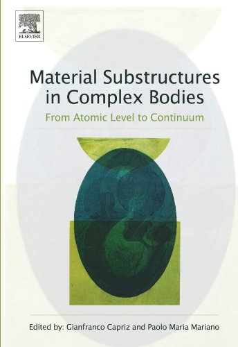 9780080974163: Material Substructures in Complex Bodies: From Atomic Level to Continuum
