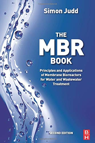 9780080974729: The MBR Book, Second Edition: Principles and Applications of Membrane Bioreactors for Water and Wastewater Treatment