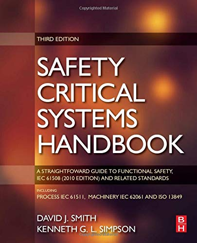 9780080974743: Safety Critical Systems Handbook: A STRAIGHTFOWARD GUIDE TO FUNCTIONAL SAFETY, IEC 61508 (2010 EDITION) AND RELATED STANDARDS, INCLUDING PROCESS IEC 61511 AND MACHINERY IEC 62061 AND ISO 13849