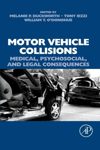 9780080975115: Motor Vehicle Collisions: Medical, Psychosocial, and Legal Consequences