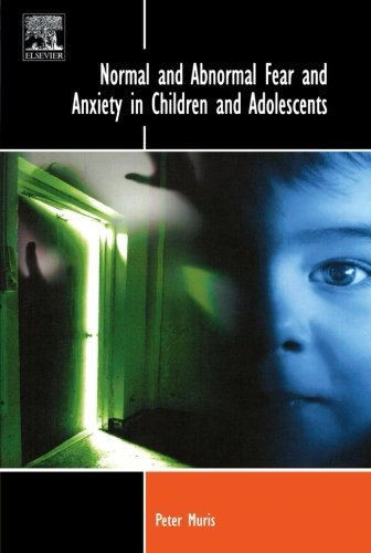 9780080975160: Normal and Abnormal Fear and Anxiety in Children and Adolescents