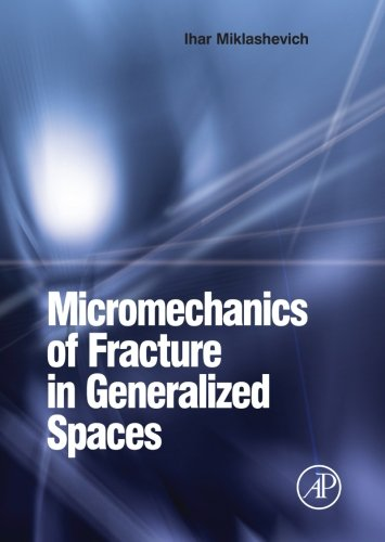 9780080975269: Micromechanics of Fracture in Generalized Spaces
