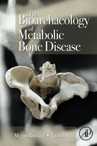9780080975610: The Bioarchaeology of Metabolic Bone Disease